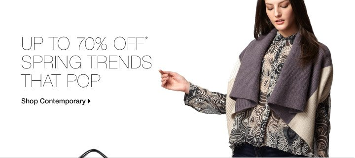 Up To 70% Off* Spring Trends That Pop