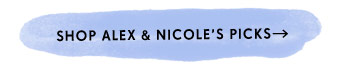 Shop Alex & Nicole's Picks