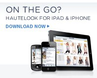 On the Go? Downlad the HauteLook app for iPad and iPhone