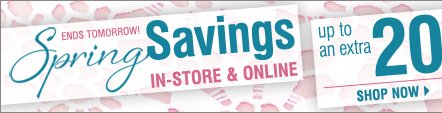 IN-STORE AND ONLINE storewide savings! Ends tomorrow! Up to an EXTRA 20% off your sale price purchase‡ Shop now
