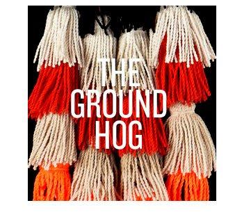 the ground hog