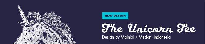 New design - The Unicorn Tee - Design by Mainial, Medan, Indonesia