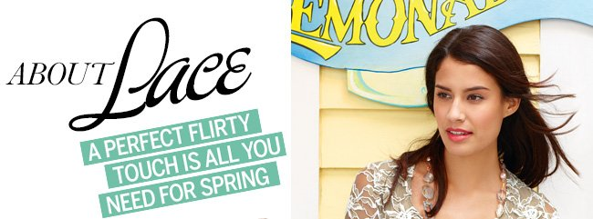 About Lace. A perfect flirty touch is all you need for spring!