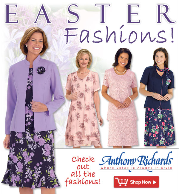 Easter Fashions from Anthony Richards - Where value is always in style!
