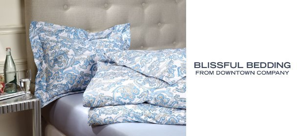 BLISSFUL BEDDING FROM DOWNTOWN COMPANY, Event Ends March 14, 9:00 AM PT >