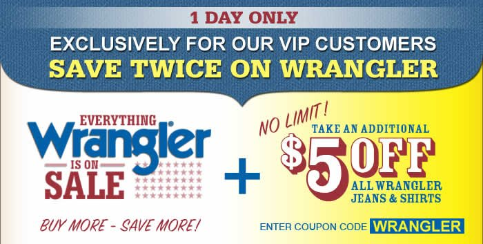 1 day only for VIP customers: Save twice on Wrangler Jeans and Shirts
