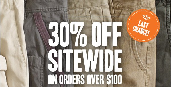 LAST CHANCE! 30% OFF SITEWIDE ON ORDERS OVER $100