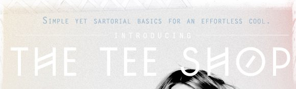 Introducing the Tee Shop: Simple yet sartorial basics for an effortless cool. Shop now...