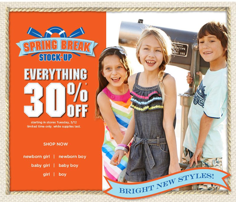 Spring Break Stock-Up. Everything 30% Off(3). Starting in stores Tuesday, 3/12. Limited time only. While supplies last. Shop Now. Bright new styles!