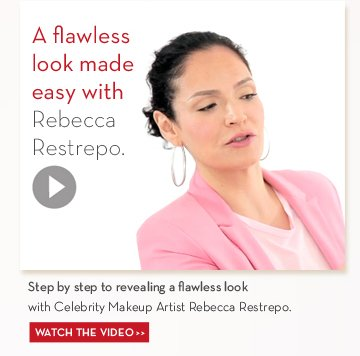 A flawless look made easy with Rebecca Restrepo. Step by step to revealing a flawless look with Celebrity Makeup Artist Rebecca Restrepo. WATCH THE VIDEO.