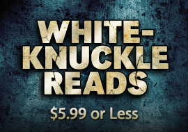 White Knuckle Reads - $5.99 or Less