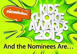 Kids' Choice Awards 2013 - And the Nominees Are . . .