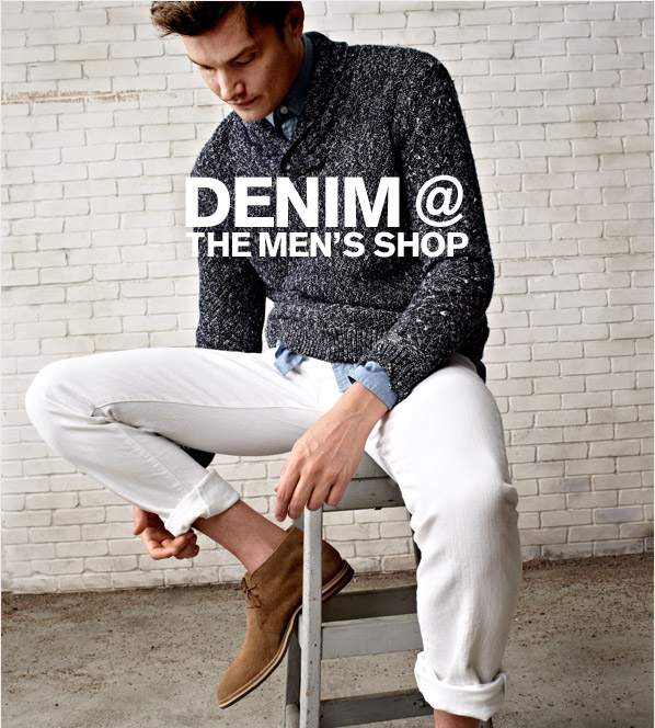 DENIM @ THE MEN'S SHOP