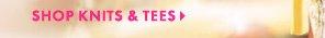 SHOP KNITS & TEES
