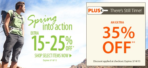 Spring into Action! An Extra 15-25% OFF Select Items! PLUS There's Still Time! An Extra 35% OFF!