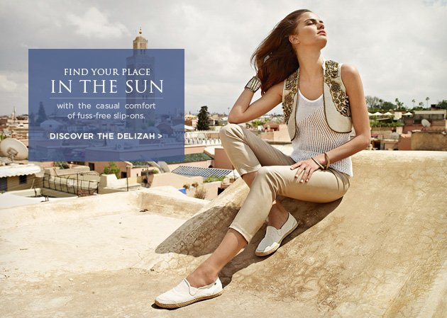 Find your place in the sun - with the casual comfort of fuss-free slip-ons. Discover the Delizah >