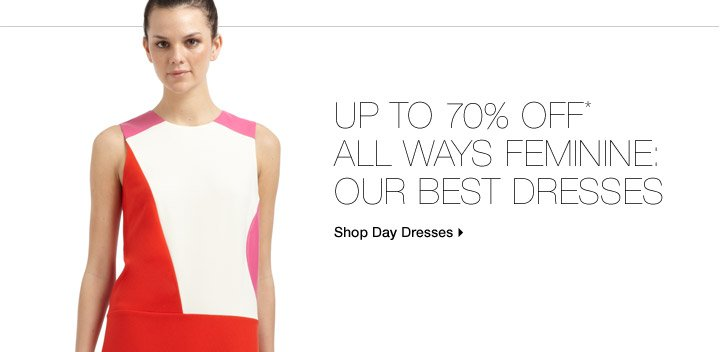 Up To 70% Off* All Ways Feminine: Our Best Dresses