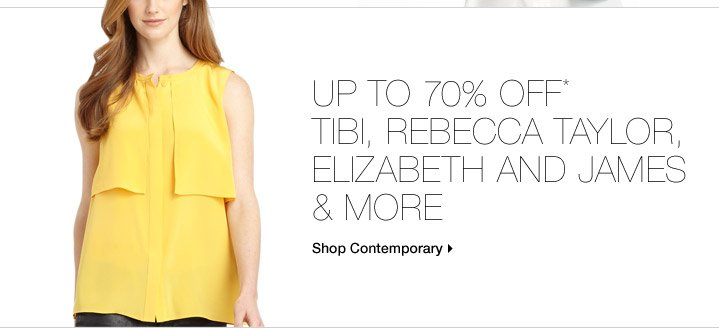 Up To 70% Off* Tibi, Vince, Rebecca Taylor & More