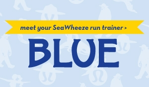 meet your SeaWheeze run trainer: Blue