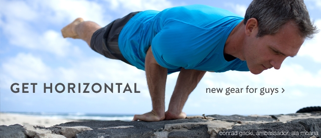 get horizontal: new gear for guys