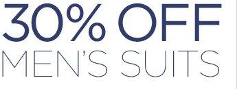 30% OFF MEN'S SUITS
