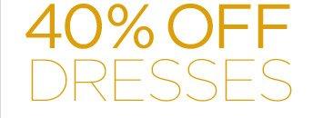40% OFF DRESSES