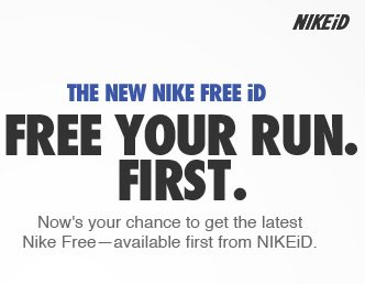 THE NEW NIKE FREE iD | FREE YOUR RUN. FIRST. Now's your chance to get the latest Nike Free - available first from NIKEiD