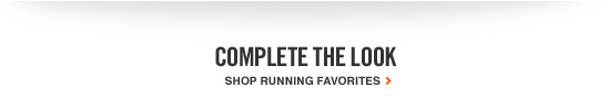 COMPLETE THE LOOK | SHOP RUNNING FAVORITES