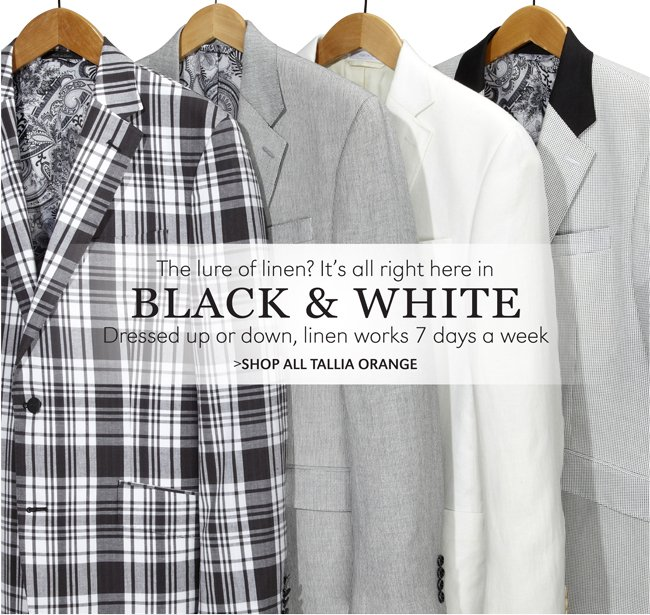 THE LURE OF LINEN? IT'S ALL RIGHT HERE IN BLACK & WHITE | DRESSED UP OR DOWN, LINEN WORKS 7 DAYS A WEEK | SHOP ALL TALLIA ORANGE