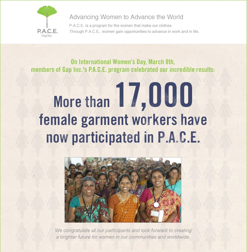 P.A.C.E. Gap Inc. | Advancing Women to Advance the World | More than 17,000 female garment workers have now participated in P.A.C.E. | We congratulate all our participants and look forward to creating a brighter future for women in our communities and worldwide.