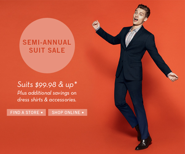 Suits Starting at $99.98, Semi-Annual Suit Sale Starts Now!