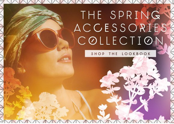 The Spring Accessories Collection: Shop the lookbook...