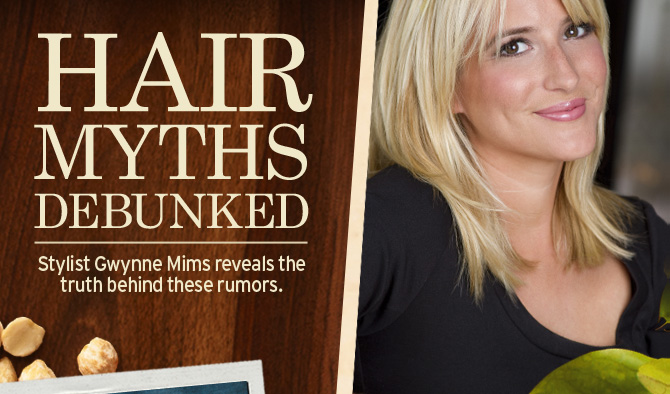 HAIR MYTHS DEBUNKED Stylist Gwynne Mims reveals the truth behind  these rumors