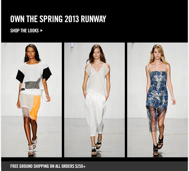 OWN THE SPRING 2013 RUNWAY - Shop NOW