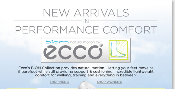 New ECCO BIOM styles have arrived! Try the incredible lightweight performance comfort of BIOM natural motion technology featuring superior support and cushioning. Perfect for walking, training, and everything in-between, see the entire collection for women and men online and in-stores at The Walking Company.