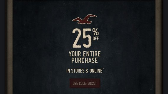 25% off your entire  purchase IN STORES & ONLINE*