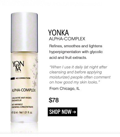 "YonKa Alpha-Complex Refines, smoothes and lightens hyperpigmentation with glycolic acid and fruit extracts. ""When I use it daily (at night after cleansing and before applying moisturizer) people often comment on how good my skin looks."" –From Chicago, IL $78 Shop Now>>"