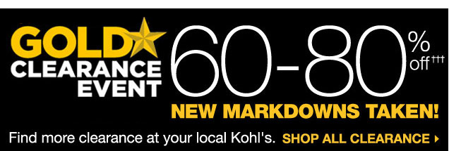 Gold Star Clearance Event: 60-80% off. New markdowns taken! Shop all clearance. Find more clearance at your local Kohl's.