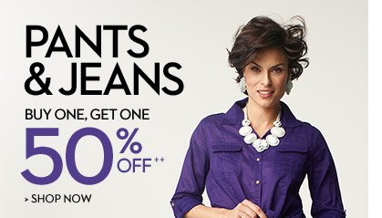 Pants & Jeans Buy One, Get One 50% OFF++  SHOP NOW