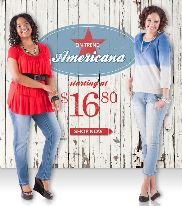 ON TREND! AMERICANA - Starting at $16.80. SHOP NOW