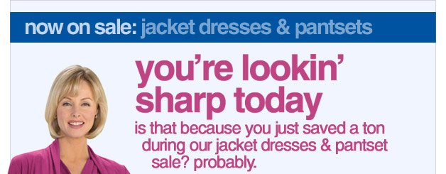 up to half off during our jacket dresses and pantsets sale - shop now
