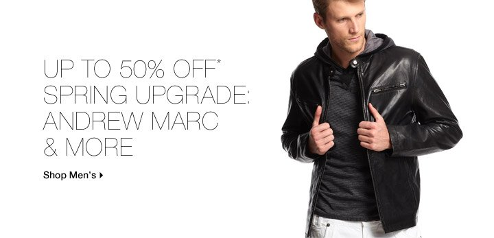 Up To 50% Off* Spring Upgrade: Andrew Marc & More