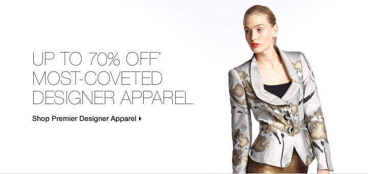 Up To 70% Off* Most-Coveted Designer Apparel
