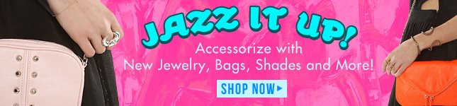 Jazz it Up with New Accessories from Miss KL!