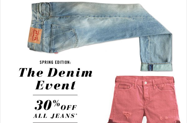 SPRING EDITION: THE DENIM EVENT - 30% OFF ALL JEANS