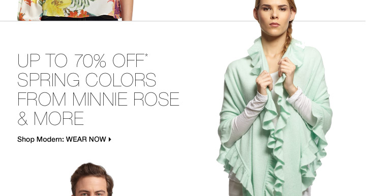 Up To 70% Off* Spring Colors From Minnie Rose & More