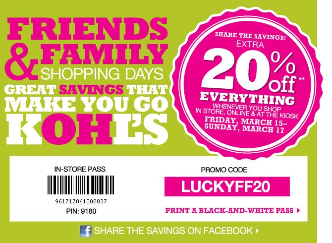 Friends & Family Shopping Days Share the savings.  EXTRA 20% Off EVERYTHING whenever you shop in store, online & at the kiosk Friday, March 15-Sunday, March 17.  Promo Code LUCKYFF20.