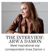 THE INTERVIEW: Arwa Damon Meet inspirational war correspondent Arwa Damon »