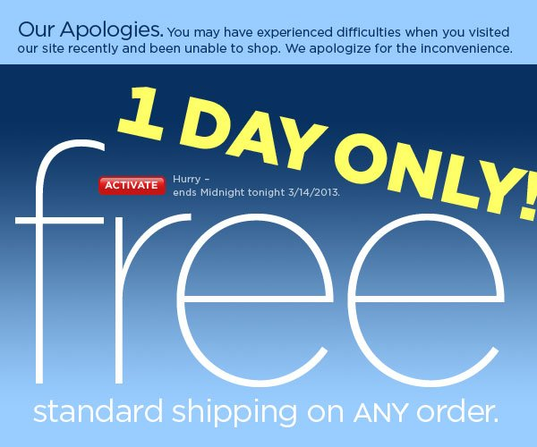 Our Apologies; Get Free Shipping!