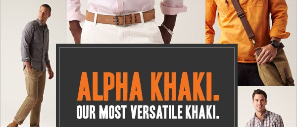 ALPHA KHAKI. Our most versatile Khaki.